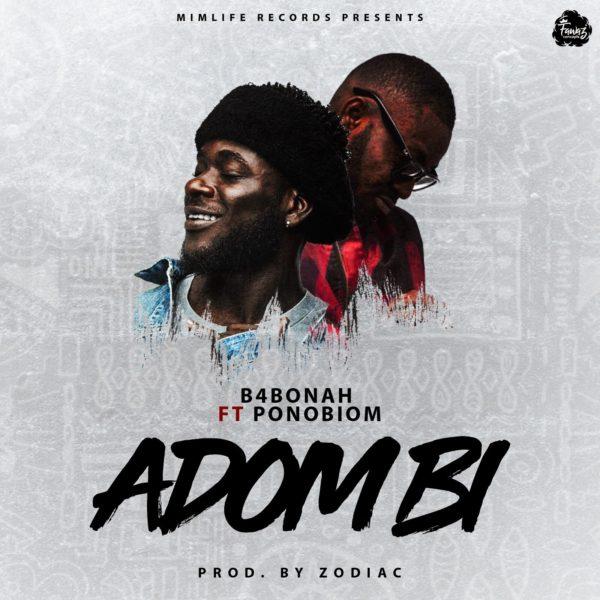 B4Bonah - Adom Bi (Feat Yaa Pono) (Prod. by Zodiac)