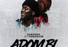 B4Bonah – Adom Bi (Feat Yaa Pono) (Prod. by Zodiac)