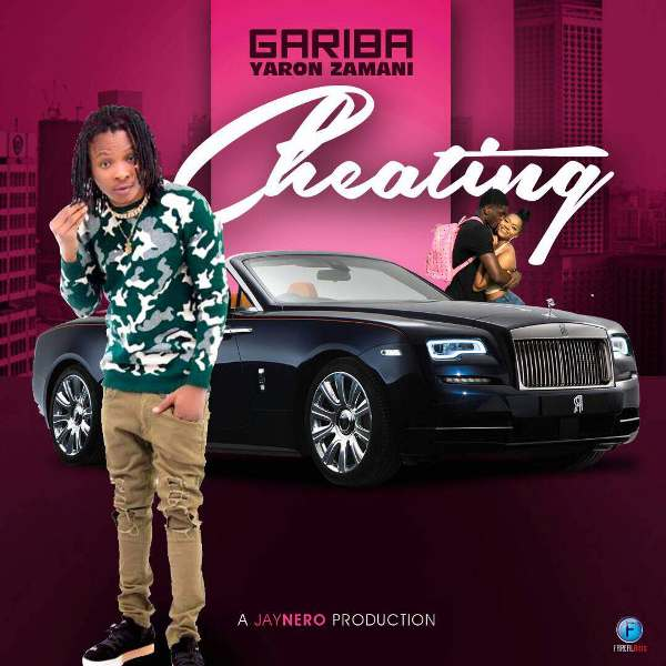 Gariba - Cheating (Prod By Jay Nero Muzik)