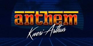 Kwesi Arthur - Anthem (Mixed By JayFyn)