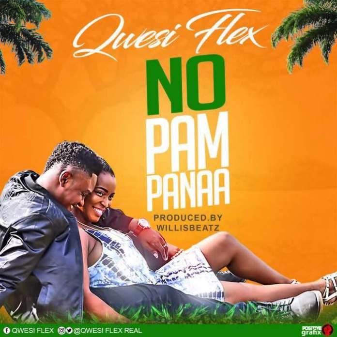 Qwesi Flex - No Pampanaa (Prod By Willisbeatz)