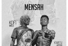 Kofi Mole x Kwesi Arthur - Mensah (Prod. By Kayso)