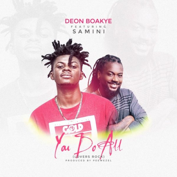 Deon Boakye - You Do All (Feat. Samini) (Prod. by Peewezel)