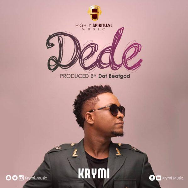 Highly Spiritual's Krymi Drops New Music Dede - GhanaNdwom net