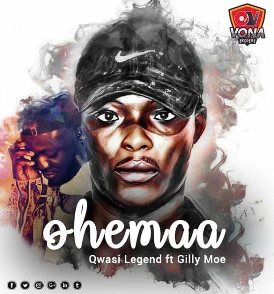 Qwasi Legend - Ohemaa (Feat. Gilly Moe)