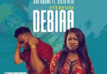 Bra Kwame – Debiaa (Everyday) (Feat Sista Afia)