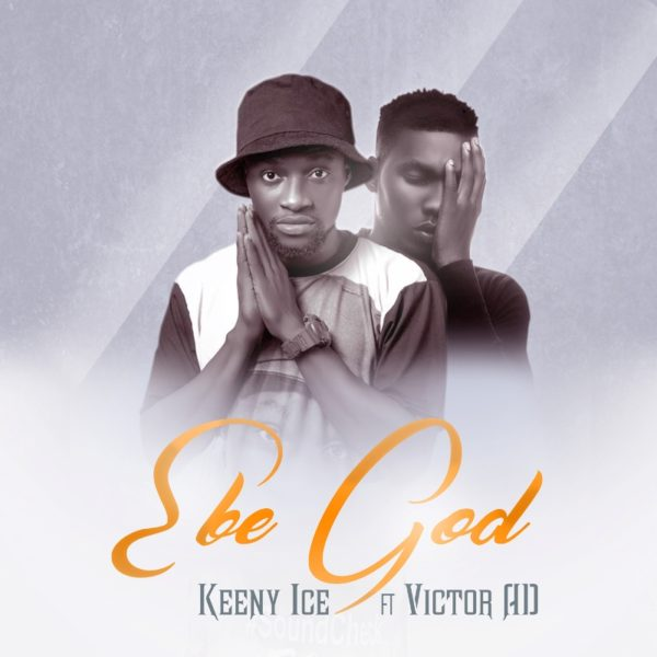 Keeny Ice - Ebe God (Feat Victor AD) (Prod by Two Bars)