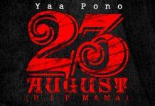 Yaa Pono - 23rd August (RIP Mama) (Mixed by Kofi Syck)