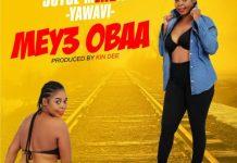 Yawavi Yawa - Mey3 Obaa (Prod. by Kin Dee) (GhanaNdwom.com)