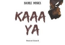 Boorle Minick - Kaaa Ya (Prod. by Uche B)
