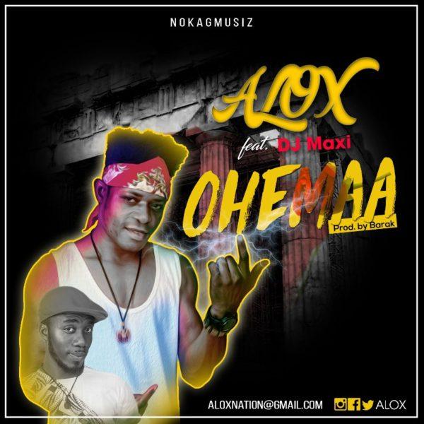 Alox - Ohemaa (Feat. DJ Maxi) (Prod. by Barak)