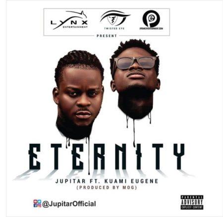 Jupitar - Eternity (feat Kuami Eugene) (Prod by MOG)