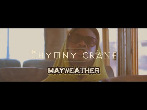 Chymny Crane - MayWeather (Official Video)