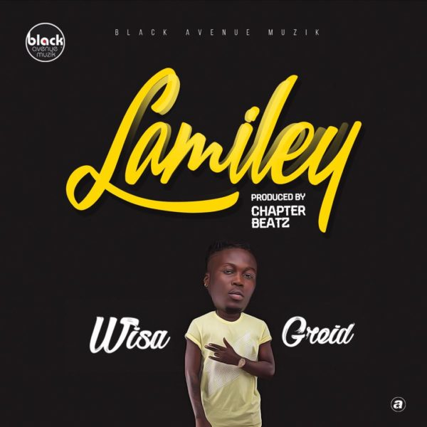 Wisa Greid - Lamiley (Prod by Chapter Beatz)