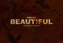R2bees - Beautiful (Prod by Killbeatz)