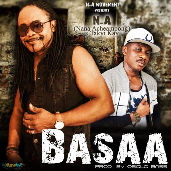 Nana Acheampong - Basaa (feat Takyi Kay) (Prod by Obolobass)