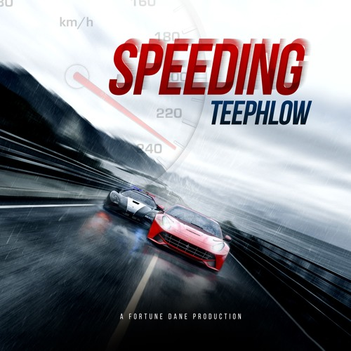 TeePhlow - Speeding (Prod. By Fortune Dane)