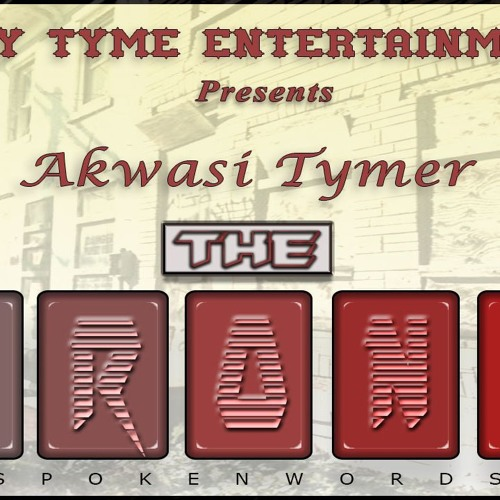 Akwasi Tymer - The Irony (Spoken Word) (Prod by Wayne)