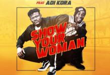 Kofi Breeze - Show Your Woman (Feat Adi Kora) (Prod. by HypeLyrix)