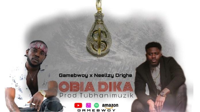 GAMEBWOY x NEEllzy Drighe - Obiaa Di Ka (Prod. By TubhaniMuzik)