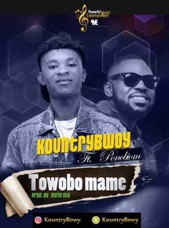 Kountry Bwoy - Towobo Mame (Feat Yaa Pono)