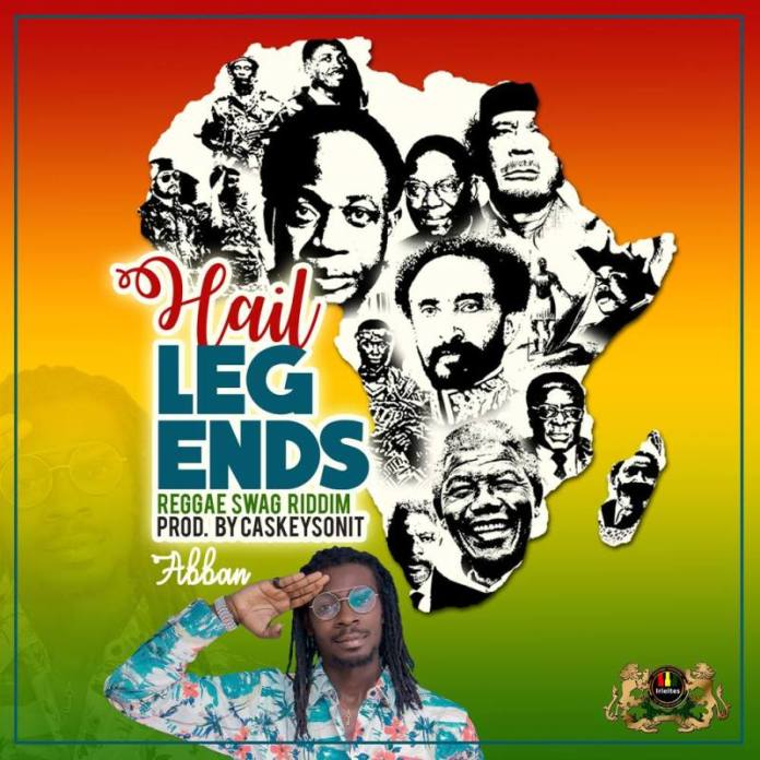Abban - Hail Legends (Reggae Swag Riddim) (Prod. by CaskeysOnit)