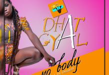 Dhat Gyal - No Body (Prod by Omaga) (GhanaNdwom.net)