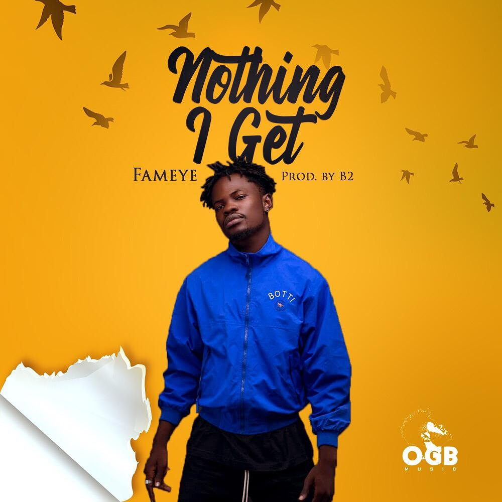Fameye - Nothing I Get (Prod by B2)