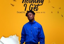Fameye - Nothing I Get (Prod by B2) [DOWNLOAD]