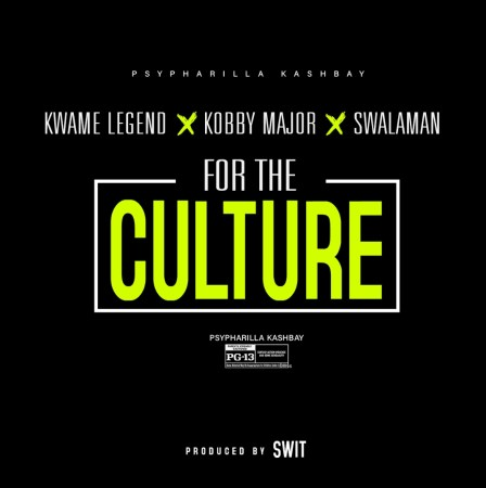 Kwame Legend x Kobby Major x Swalaman - For the Culture