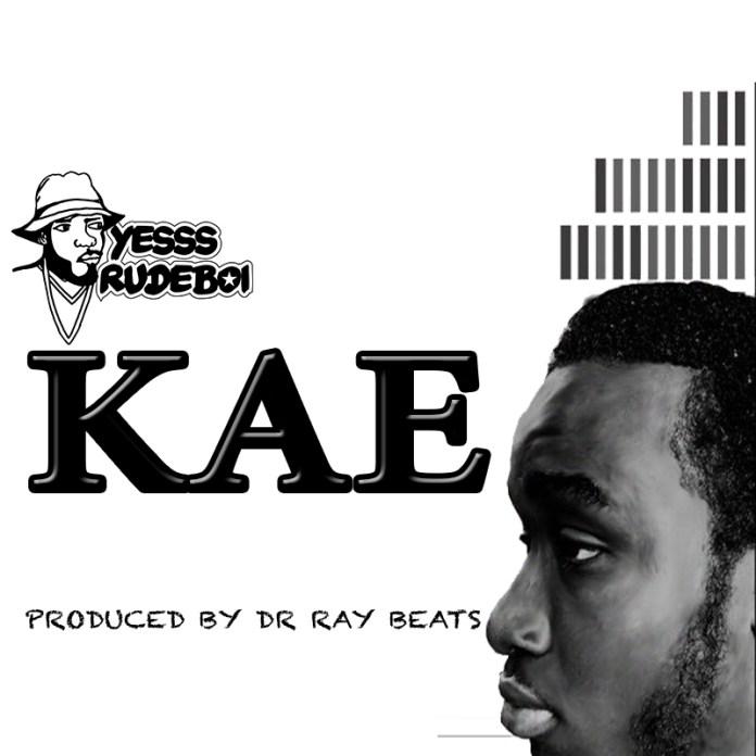 Yesssrudeboi - KAE (Produced By Dr Ray Beat)