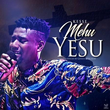 Kesse - Mehu Yesu (Prod by Genius Selection)