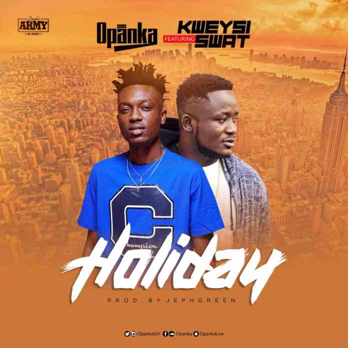 Opanka - Holiday (Feat. Kweysi Swat)
