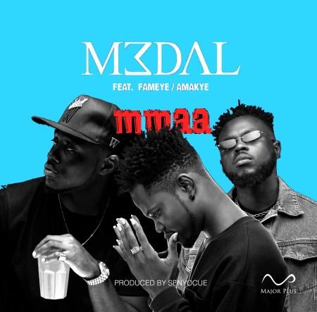 M3dal - Mbaa (feat Amakye x Fameye)