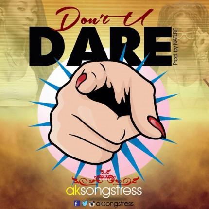 AK Songstress 'Don't you dare'