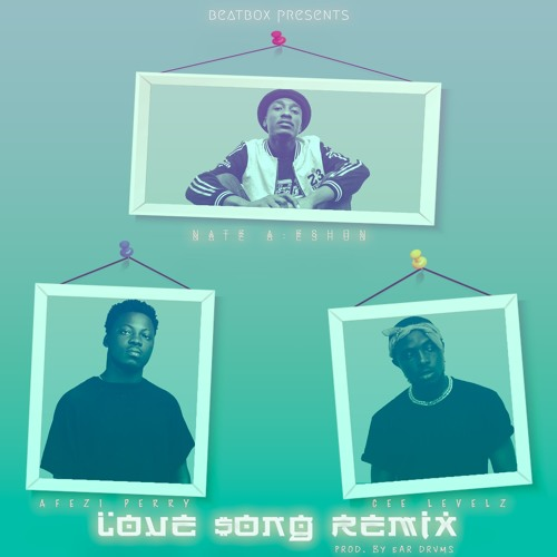 Nate A-Eshun ft. Afezi Perry & Cee Levelz - Love song Remix
