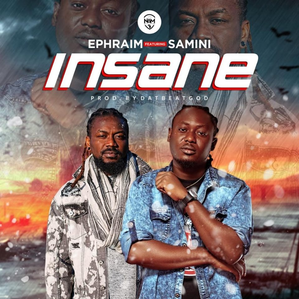 Ephraim ft. Samini – Insane