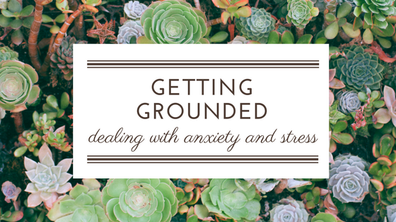 Getting Grounded as a Mom with Mental Illness ( Tips on Dealing with Anxiety and Stress)