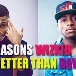 SEVEN REASONS WHY WIZKID IS BETTER THAN DAVIDO