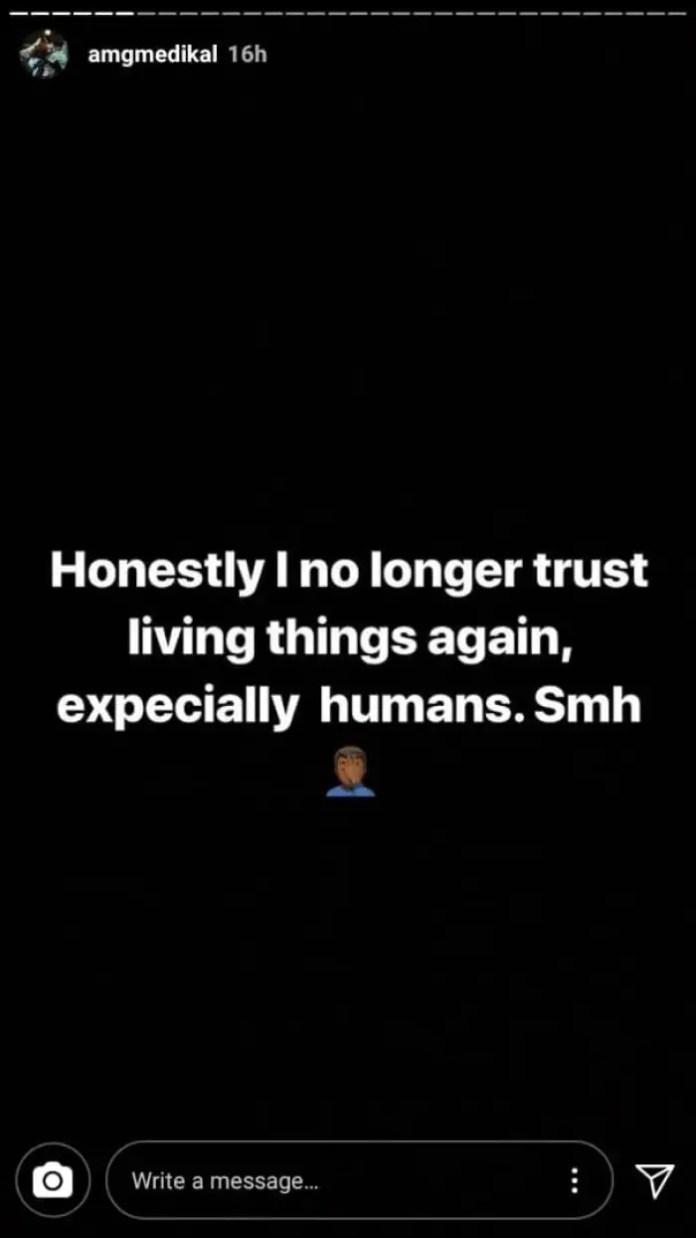 medikal ig1 - Screenshot: Medikal Says He Doesn't Trust Human Beings Anymore – Is He Referring To Fella Makafui?