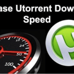 How To Increase Download Speed of Utorrent