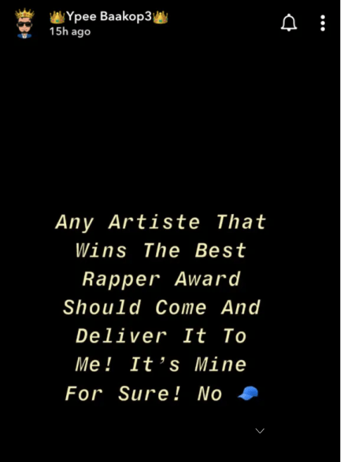 Any artiste that wins the VGMAs Best Rapper should come and deliver the plaque to me – Y Pee. 4