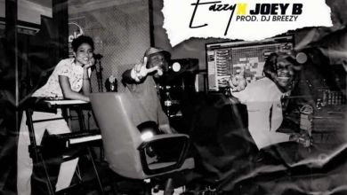 Photo of Eazzy – For The Where ft. Joey B (Prod by DJ Breezy)