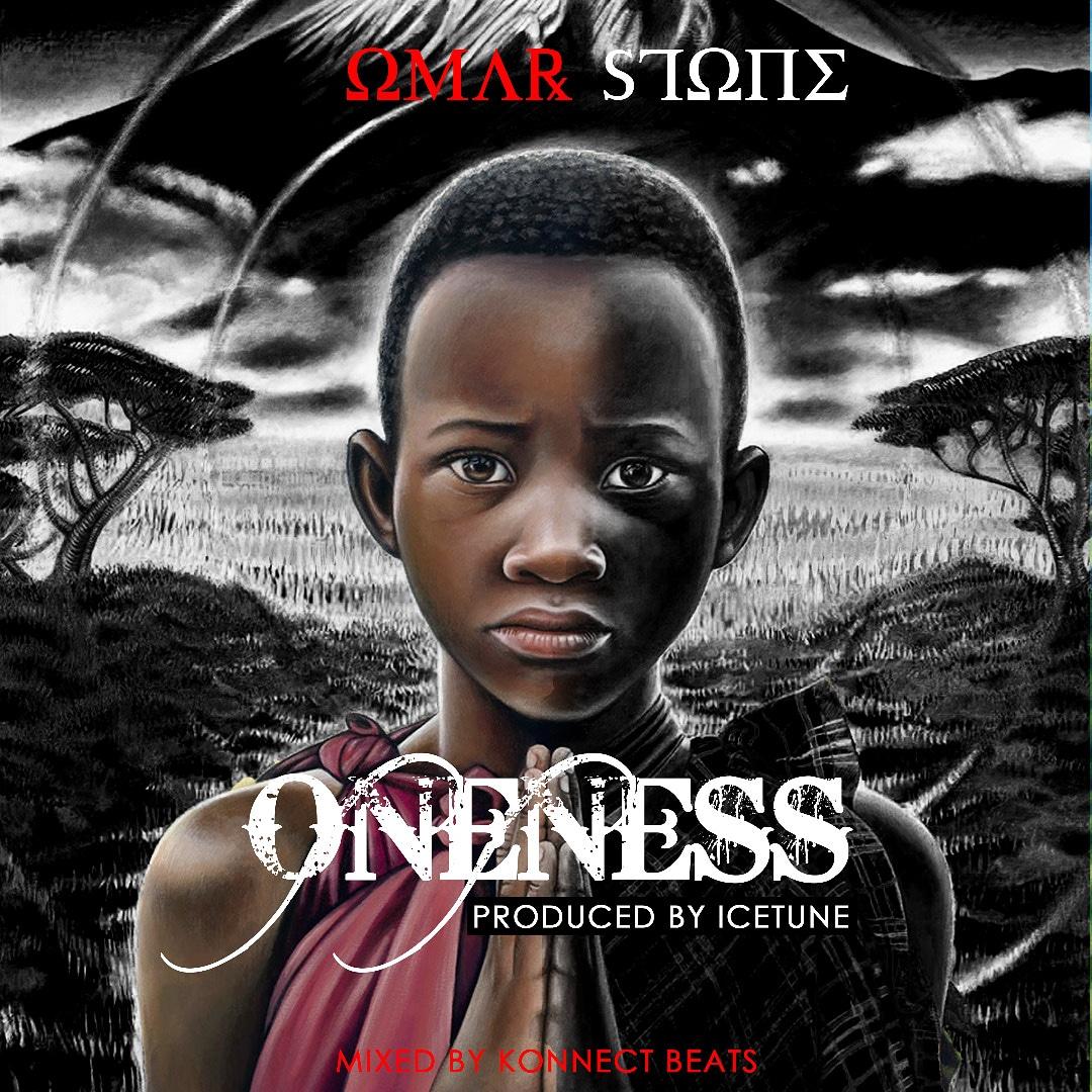 Omar Stone - Oneness (Mixed by KonnectBeatz)