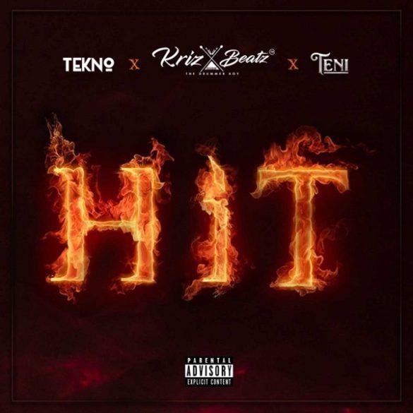 Krizbeatz – Hit ft. Tekno & Teni (Prod. by Krizbeatz)