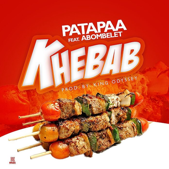 Patapaa – Khebab ft. Abombelet (Prod. by King Odyssey)