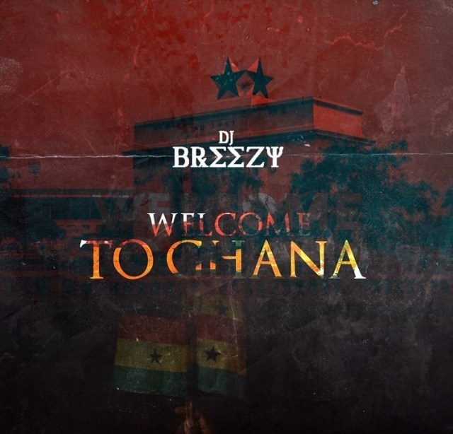 DJ Breezy – Akwaaba (Welcome) ft. Suzz Blaq (Prod. by DJ Breezy)