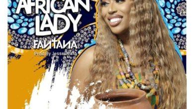 Photo of Fantana – New African Lady (Prod. by Jesse Beatz)