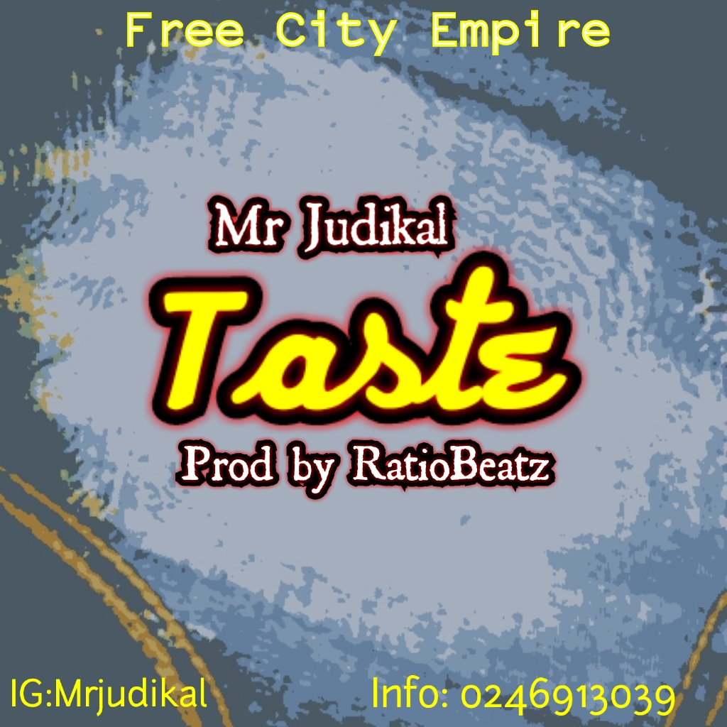 Mr Judikal - Taste (Prod by RatioBeatz)