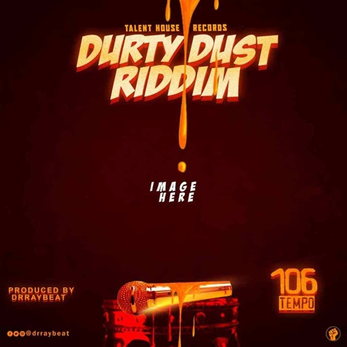 Dr Ray Beat – Durty Dust Riddim (Prod. By Dr Ray Beat)